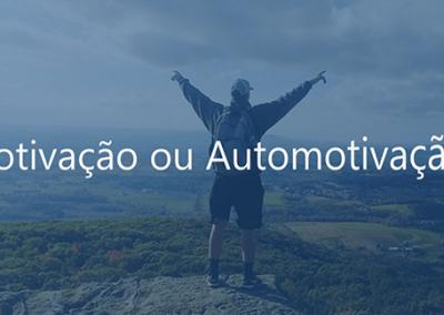 Motivação e Automotivação