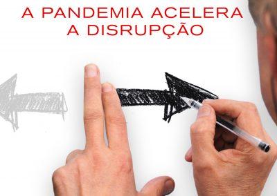 A pandemia acelera a disrupção